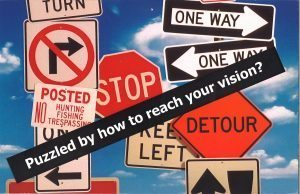 puzzled-by-how-to-reach-your-vision